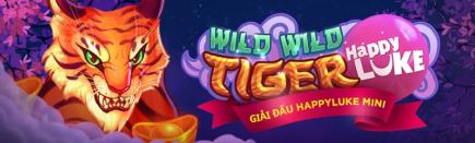 Giải đấu wild wild tiger happyluke