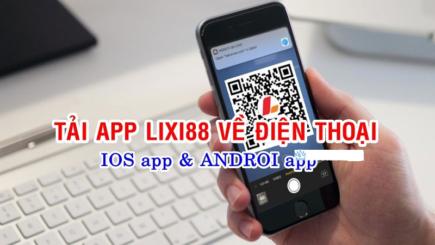 Hướng dẫn sử dụng app lixi88 phiên bản di động